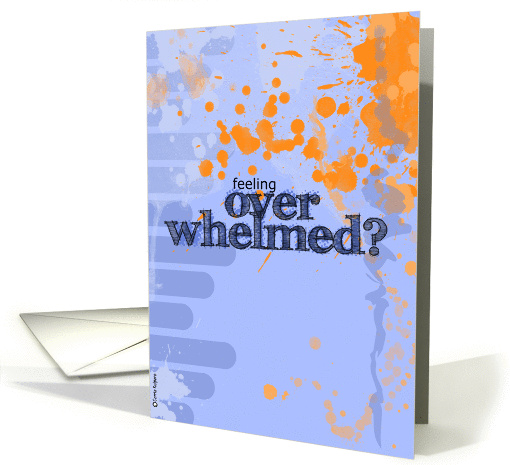 feeling overwhelmed? card (215781)