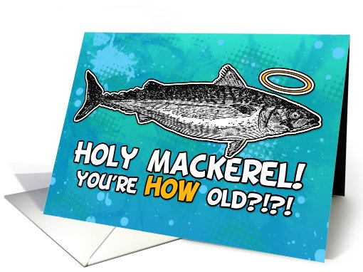Holy Mackerel - you're HOW old? card (799936)