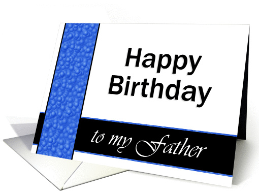 Happy Birthday to my Father card (234332)