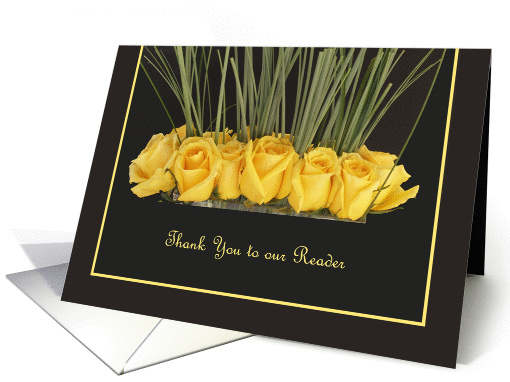 Reader Thank You Card -- Yellow Roses card (374036)