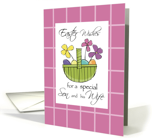 For SON & his WIFE Easter Wishes Basket card (376255)