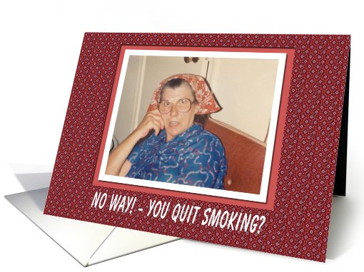 Quit Smoking Congratulations - FUNNY card (565048)