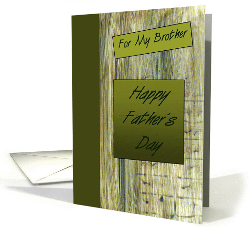 For My Brother - Happy Father's Day card (195141)