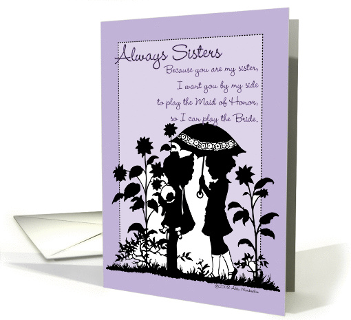Always Sisters - Be My Maid of Honor card (257835)