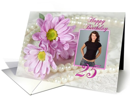 25th birthday, daisy and pearls photo card (900168)