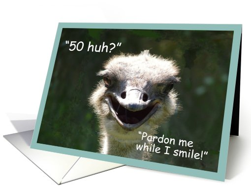 50th Birthday-Smiling Ostrich Humor card (470720)