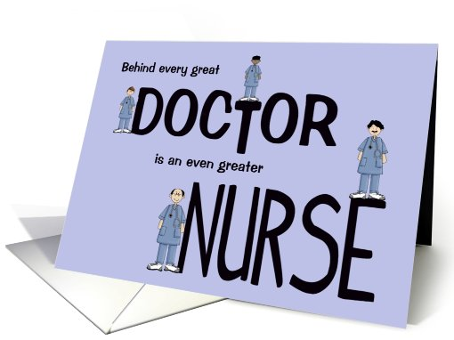 Behind every great Doctor is a greater Nurse (male)-Nurse,... (572503)