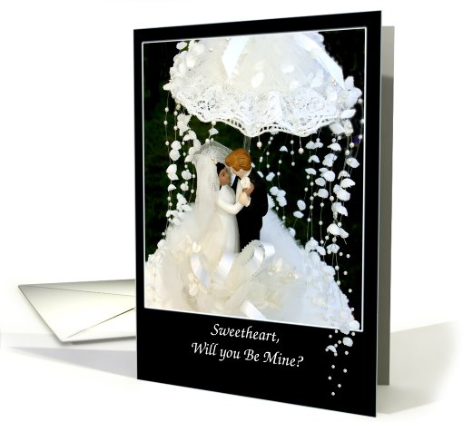 Sweetheart, Will you Be Mine?, for Bride from Groom card (449372)