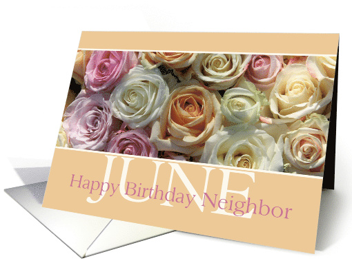 neighbor Happy June Birthday pastel roses card - Rose June... (798382)