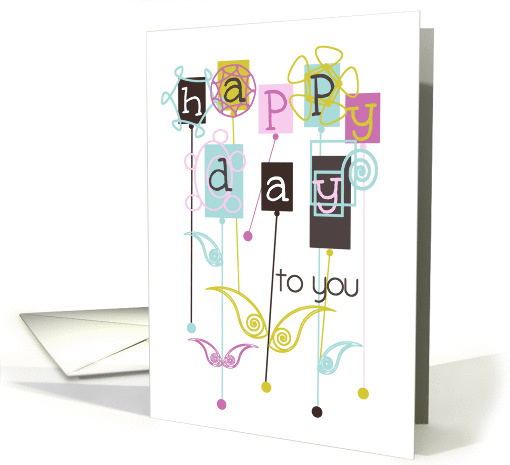 Happy Birthday Happy Day to You Crazy and Colorful Flowers card