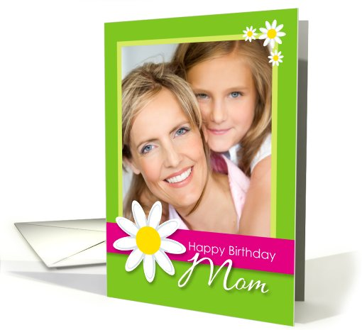 Happy Birthday Mom Daisy Flower Customizable Photo card (926246)