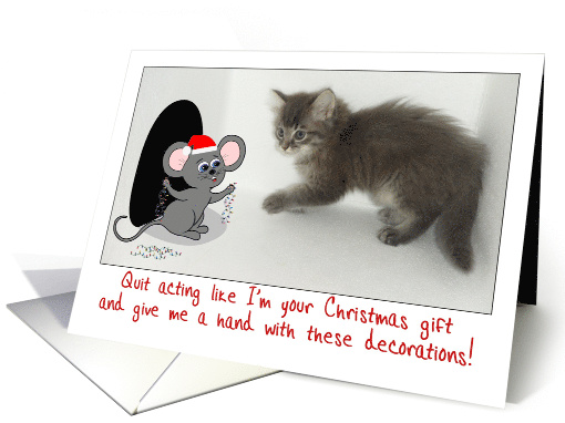 Humorous Christmas Mouse and Kitten - Decorating for the Holidays card