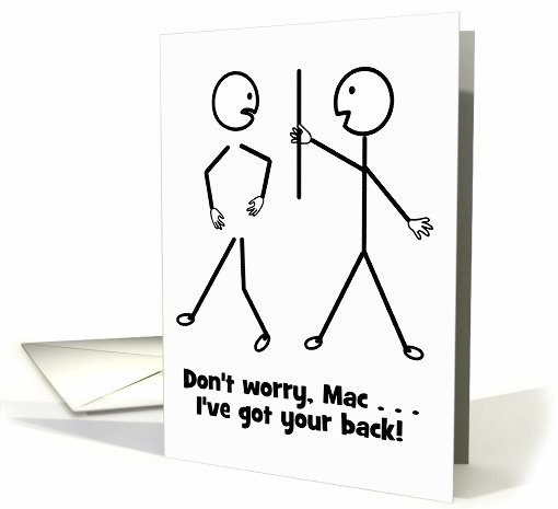 Get Well Humor - Relax, Mac, I've Got Your Back! card (913334)