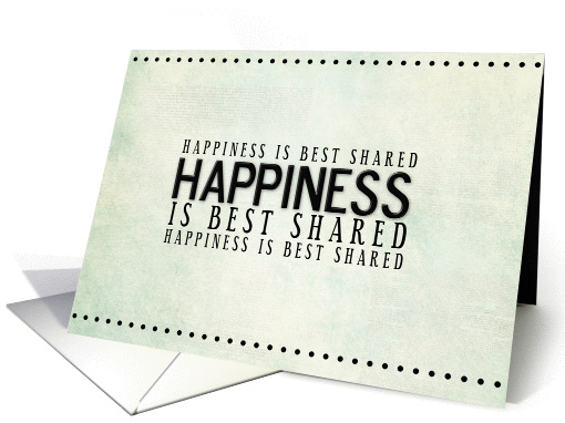 Happiness is Best Shared card (947513)