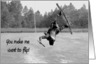 Wake boarding Wakeboard You Make Me Flip Card