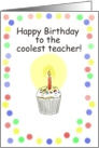 Happy Birthday Teacher Whimsical Cupcake Card