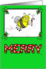 Bee Merry Christmas Happy Holidays Whimsical Funny Card