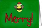 Bee Merry Christmas Card Whimsical Cute Humor Paper Card