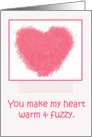 Valentine's Day Humor Pink Warm and Fuzzy Heart Card