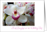 pink and white orchid to my daughter on her wedding day card