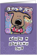 Adopt Shelter Dog, Love a dog card