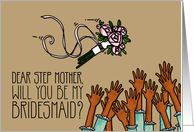 Step Mother - Will you be my bridesmaid? card