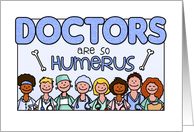National Doctors' Day - Doctors are so humerus card