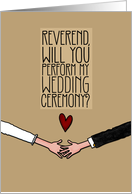 Reverend, Will you perform my Wedding Ceremony? card