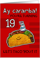 19 years old - Birthday Taco humor card