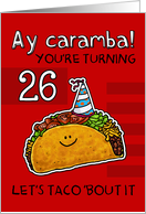 26 years old - Birthday Taco humor card