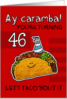 46 years old - Birthday Taco humor card