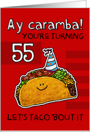 55 years old - Birthday Taco humor card
