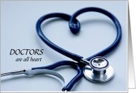 Doctors Are All Heart - Stethoscope - National Doctors' Day card