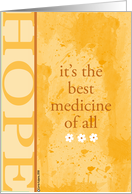 Hope - It's the Best Medicine of All card