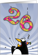 LOOK OUT! Here comes another birthday! - 26 years old card