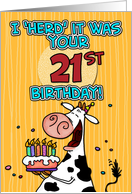 I 'herd' it was your birthday - 21 years old card