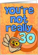 You're not really 30... card