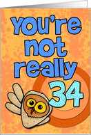 You're not really 34... card