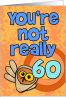 You're not really 60... card