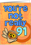 You're not really 91... card