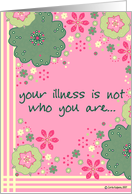 encouragement - your illness is not who you are card