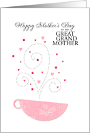 Great Grandmother - teacup - Happy Mother's Day card