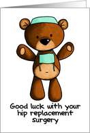 Hip Replacement Surgery - Scrub Bear - Get Well card