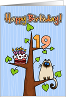 Happy Birthday - 19 years old - Kitty and Cake in tree card