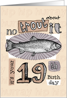No trout about it - 19 years old card