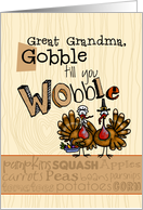 Great Grandma - Thanksgiving - Gobble till you Wobble card