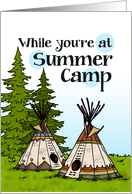 Thinking of you at summer camp - teepees card