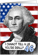 46 birthday - George Washington Humor card