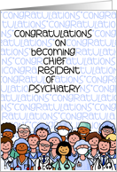 Congratulations - Chief Resident of Psychiatry card