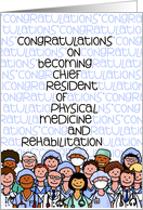 Congratulations - Chief Resident of Physical Medicine and Rehab card